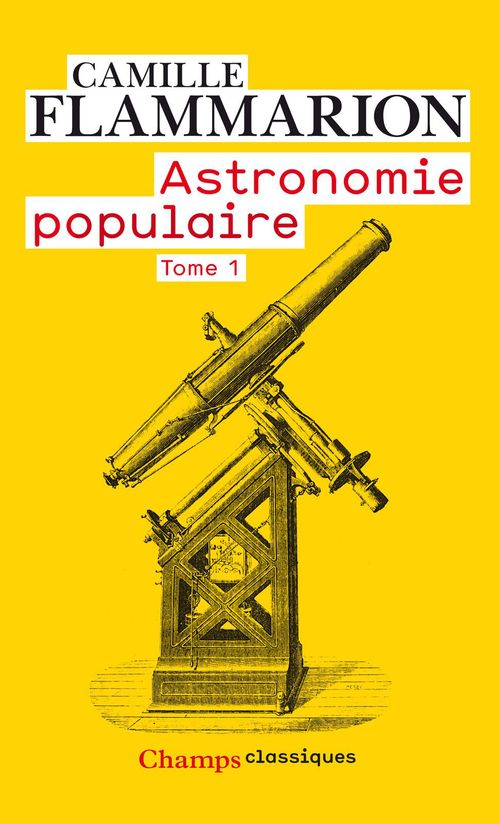 Camille Flammarion Astronomie populaire - Tome 1