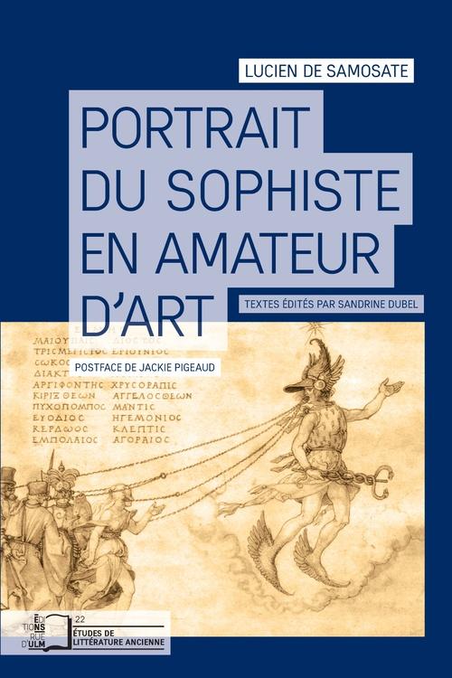 Lucien De Samosate Portrait du sophiste en amateur d'art
