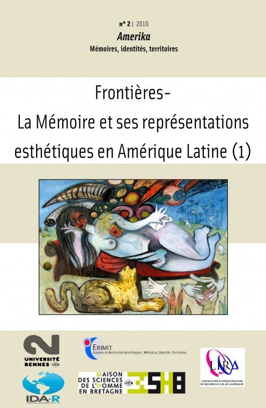 2 | 2010 - Frontières - La Mémoire et ses représentations esthétiques en Amérique latine /1 - Amerika
