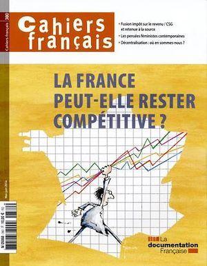 Collectif Cahiers français : La France peut-elle rester compétitive ? n°380