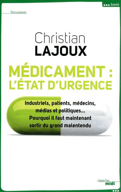 Christian LAJOUX Médicament : l'état d'urgence