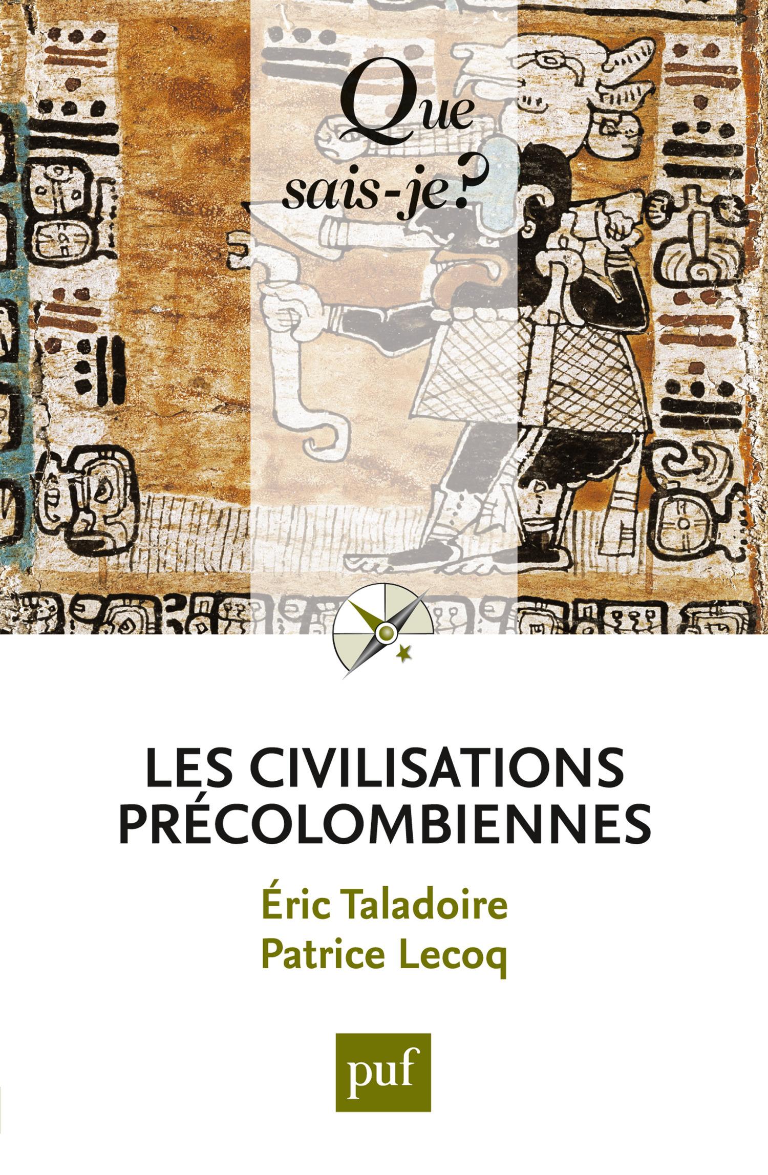 Eric Taladoire Les civilisations précolombiennes