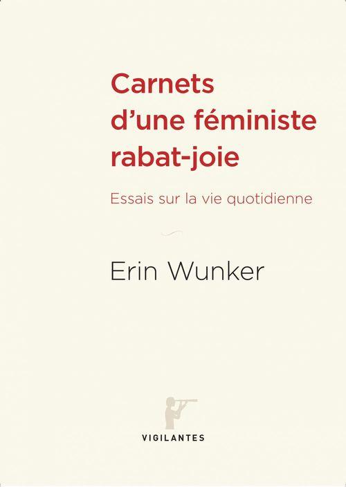 Erin Wunker Carnets d'une féministe rabat-joie