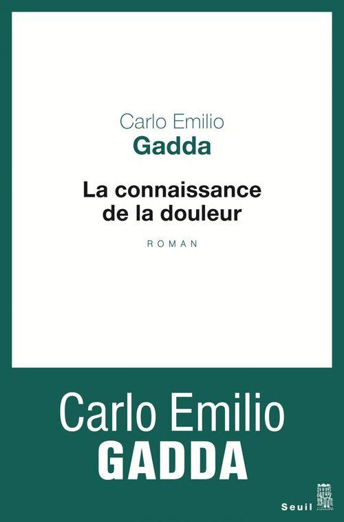 Carlo Emilio Gadda La Connaissance de la douleur