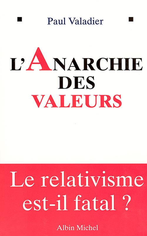 Paul Valadier L'Anarchie des valeurs