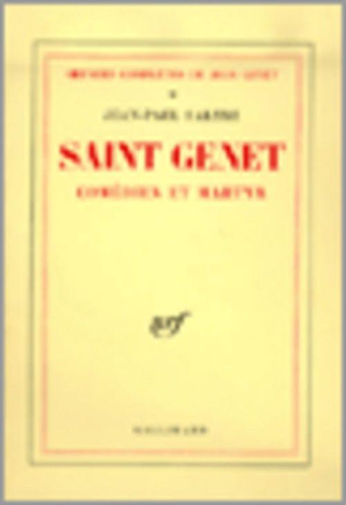 Jean-Paul Sartre Saint Genet, comédien et martyr