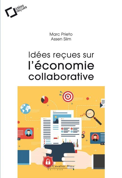Assen Slim Idées reçues sur l'économie collaborative