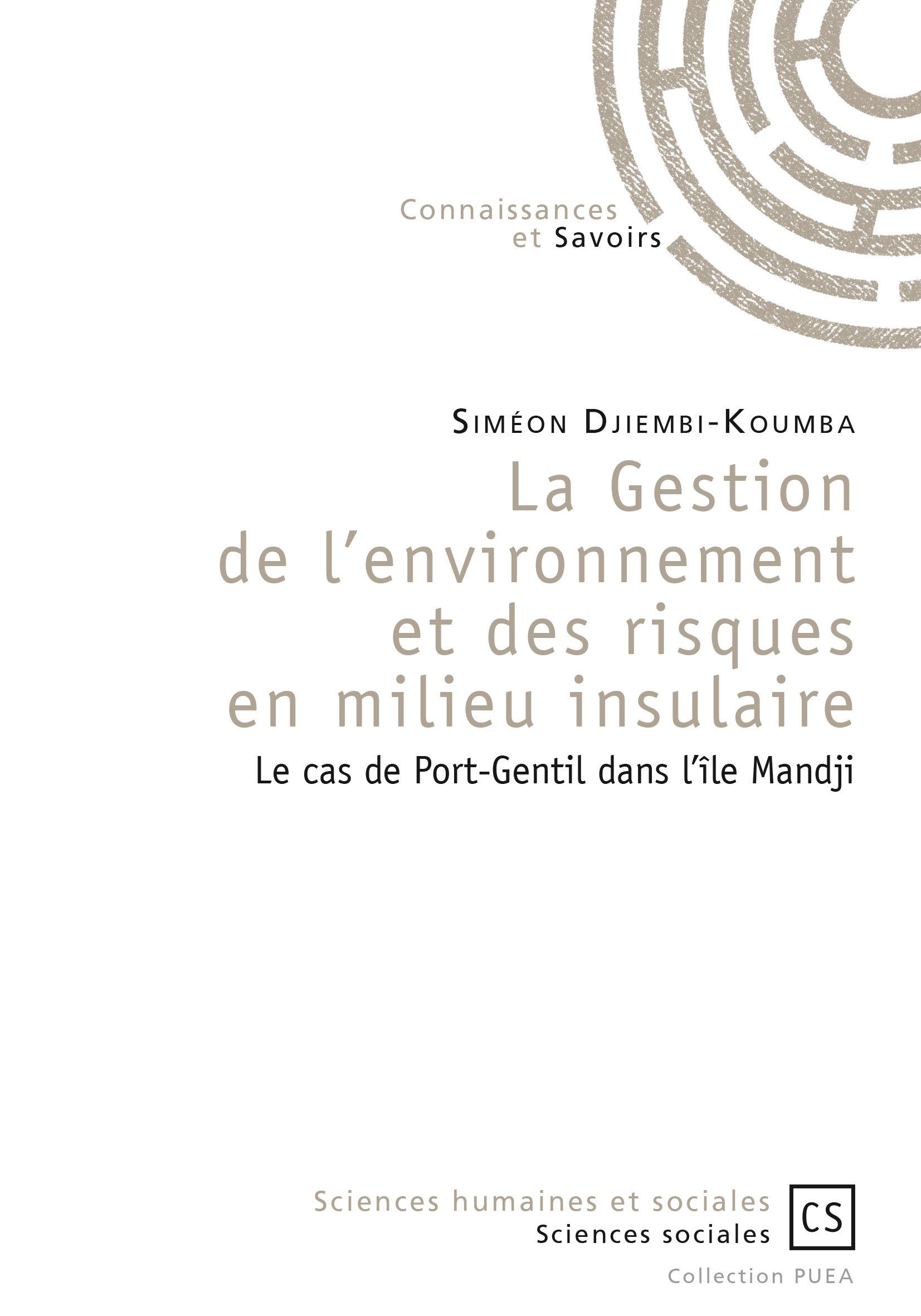 Siméon Djiembi-Koumba La Gestion de l'environnement et des risques en milieu insulaire