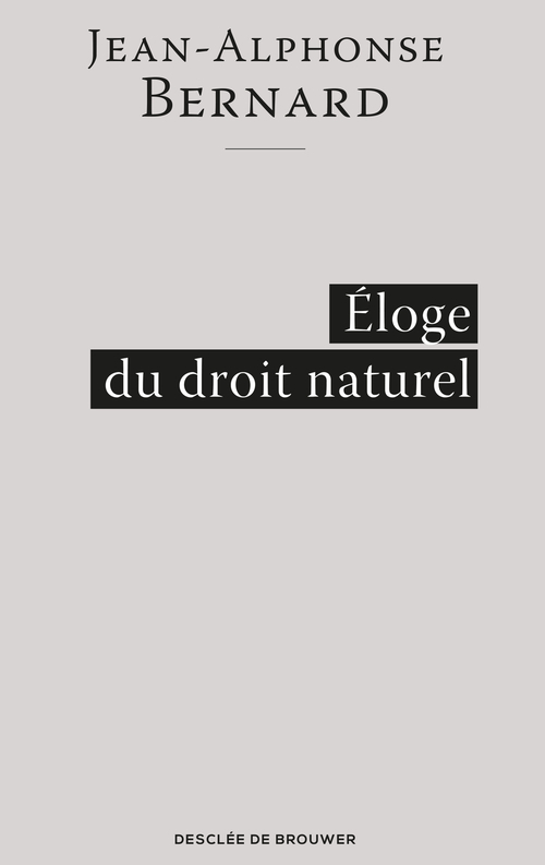 Jean-Alphonse Bernard Éloge du droit naturel