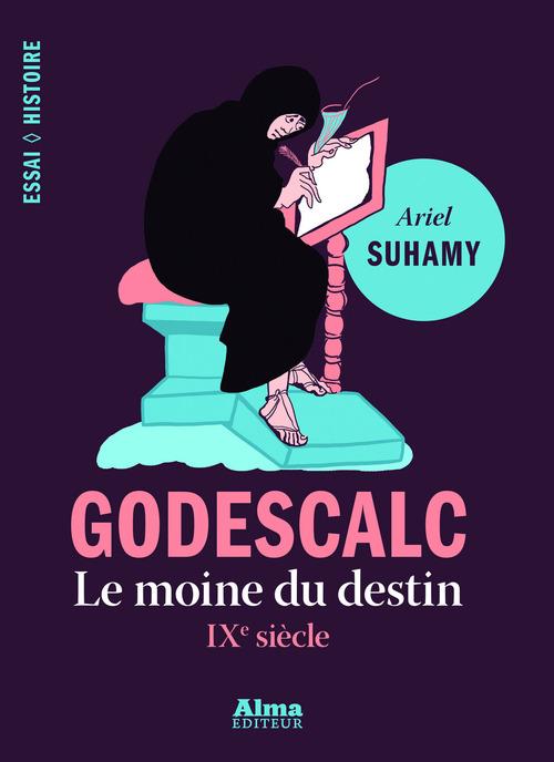 Godescalc, le moine du destin