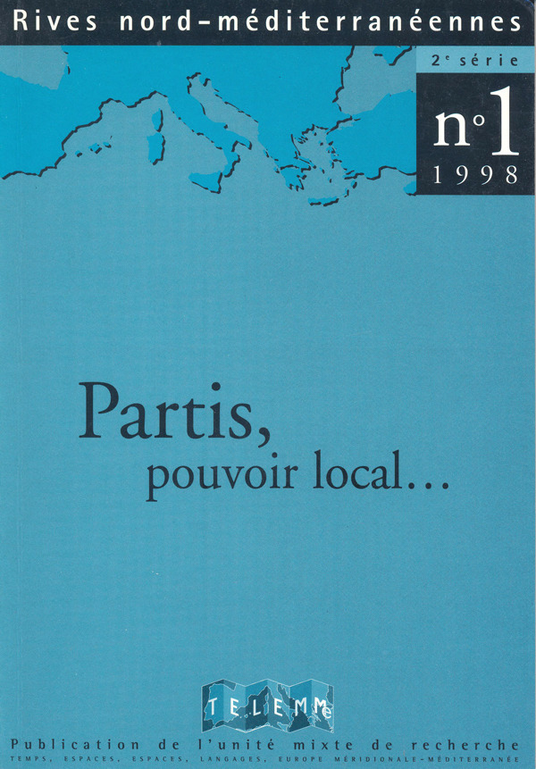 TELEMME - UMR 6570 1 | 1998 - Partis, pouvoir local...