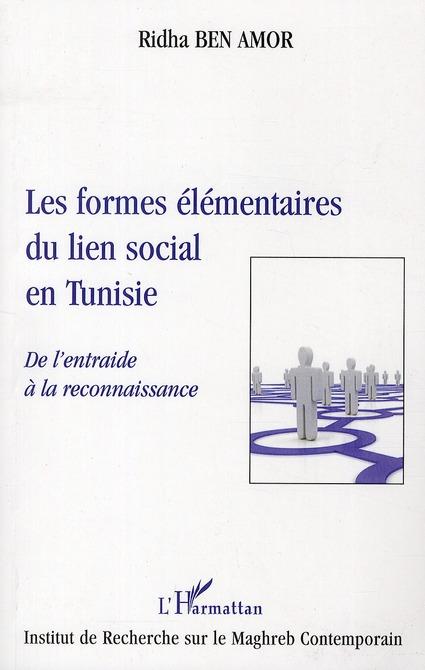 Ridha Ben Amor Les formes élémentaires du lien social en Tunisie ; de l'entraide à la reconnaissance