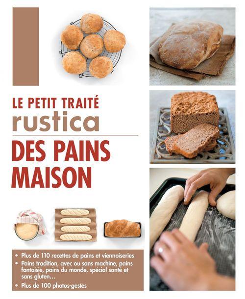 Aglaé Blin Le petit traité Rustica des pains maison