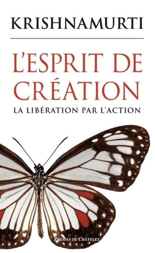 Jiddu Krishnamurti L'esprit de création