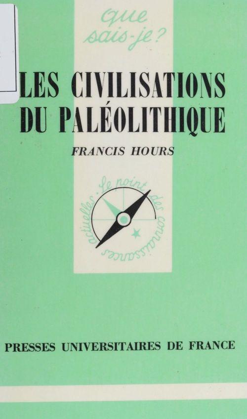 Francis Hours Les Civilisations du paléolithique