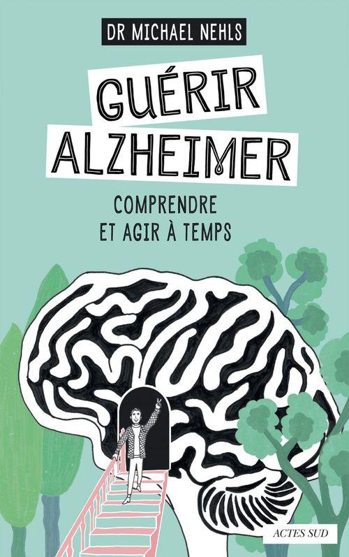 dr. Nehls Michael Guérir Alzheimer