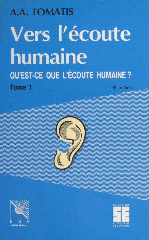 Vers l'écoute humaine (1) : Qu'est-ce que l'écoute humaine ?