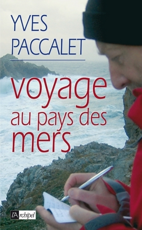 Yves Paccalet Voyage au bout des mers