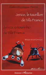 Jerico, le taurillon de Vila Franca ; Jerico, o tourinho de Vila Franca