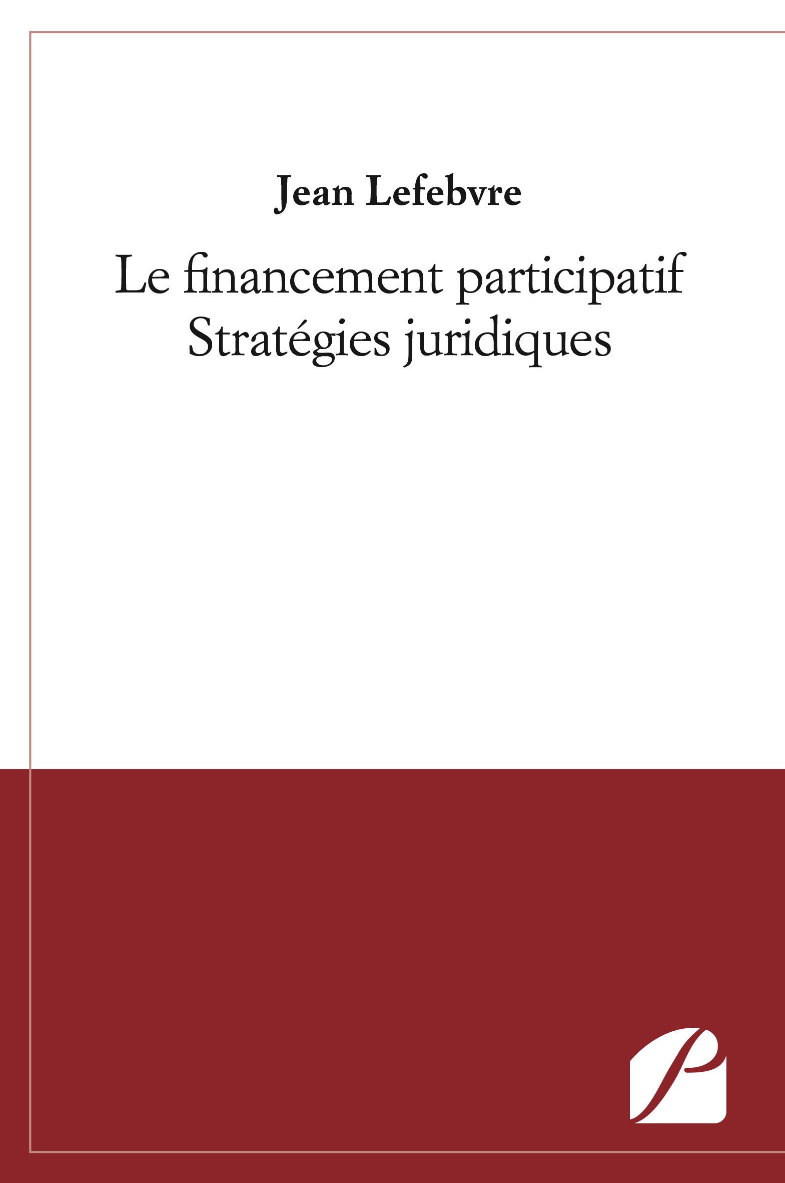 Jean Lefebvre Le financement participatif - Stratégies juridiques
