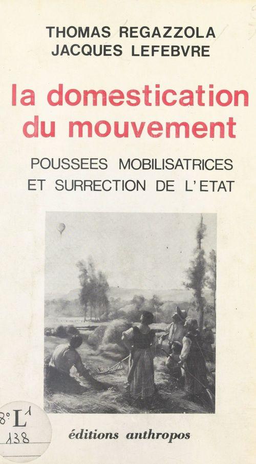 La domestication du mouvement : poussées mobilisatrices et surrection de l'État