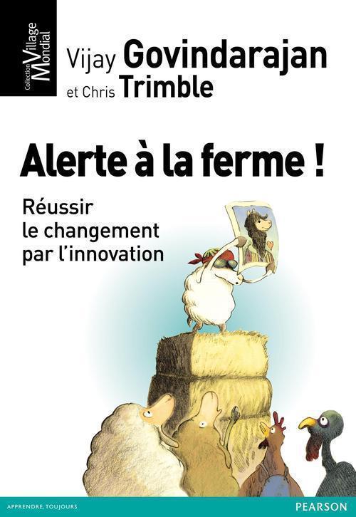 Chris Trimble Vijay Govindarajan Alerte à la ferme ! réussir le changement par l'innovation