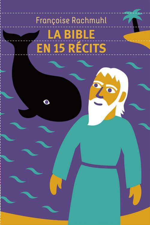 Francoise Rachmuhl La bible en 15 récits