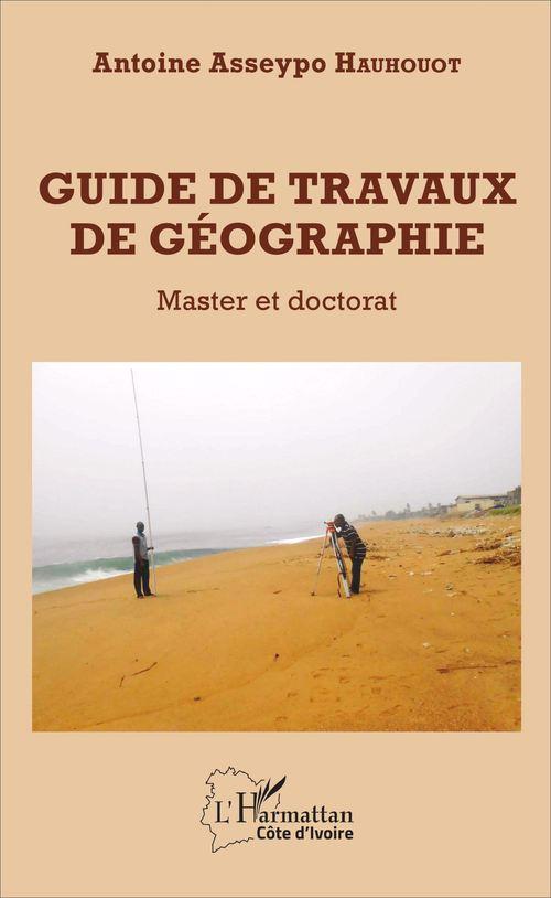 Antoine Asseypo Hauhouot Guide de travaux de géographie