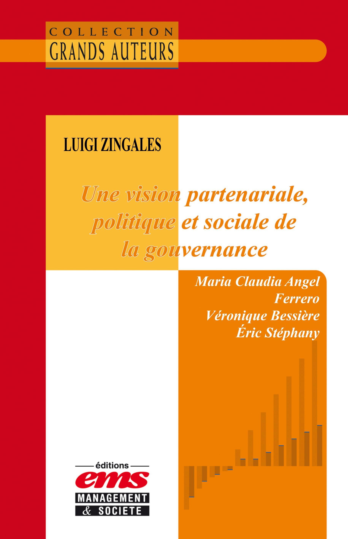 Maria Claudia Angel Ferrero Luigi Zingales - Une vision partenariale, politique et sociale de la gouvernance