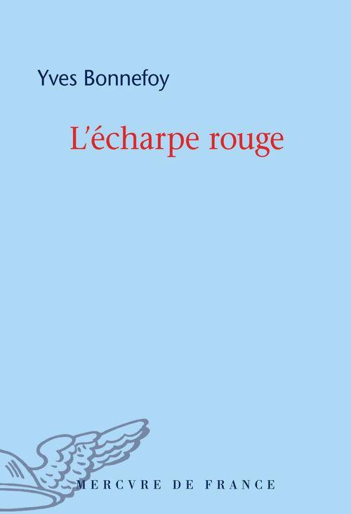Yves Bonnefoy L´écharpe rouge / Deux scènes et notes jointes