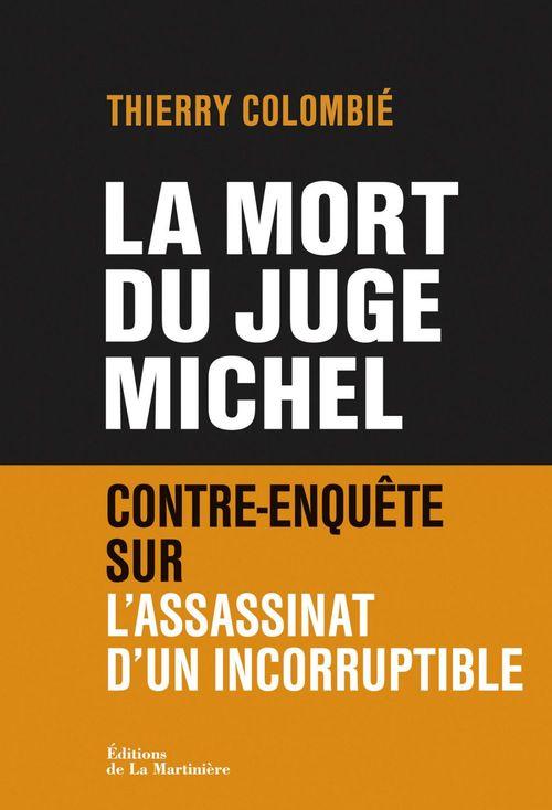 La mort du juge Michel ; contre-enquête sur l'assassinat d'un incorruptible