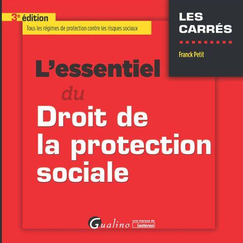 Franck Petit L'essentiel du droit de la protection sociale - 3e édition
