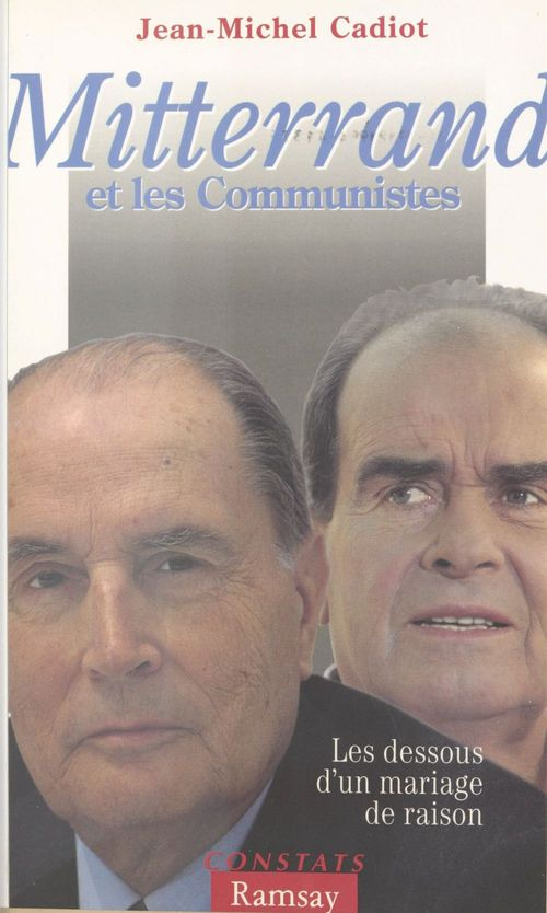 Mitterrand et les communistes : les dessous d'un mariage de raison