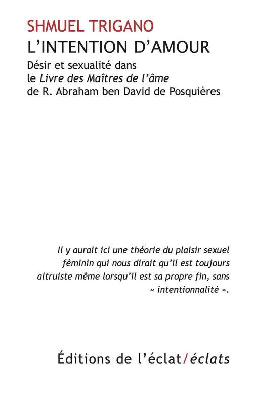 L'Intention D'Amour - Desir Et Sexualite Dans Le Livre Des M