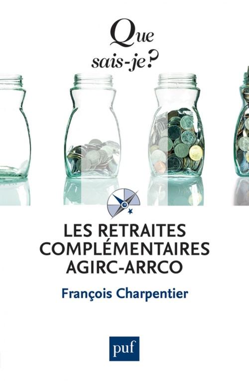 François Charpentier Les retraites complémentaires Agirc-Arrco