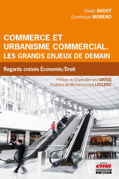 Dominique Moreno Commerce et urbanisme commercial. Les grands enjeux de demain
