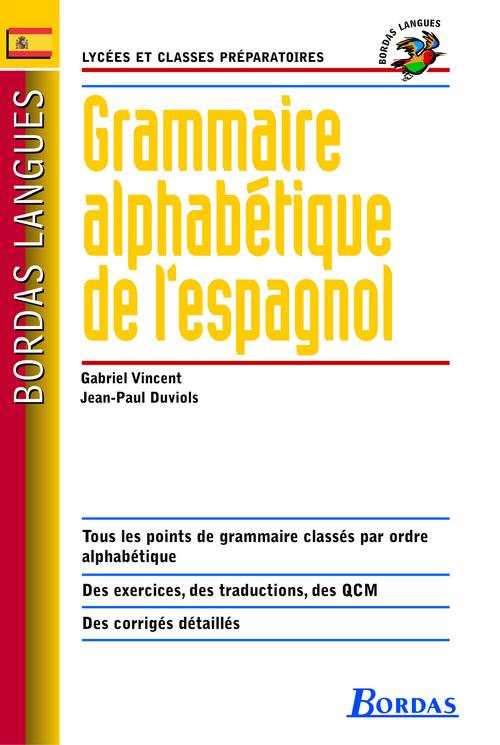 Jean-Paul Duviols Vincentn Gabriel Grammaire alphabétique de l'espagnol