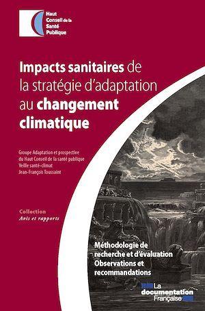 Haut conseil de la santé publique (HCSP) Impacts sanitaires de la stratégie d'adaptation au changement climatique
