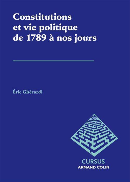 Éric Ghérardi Constitutions et vie politique de 1789 à nos jours