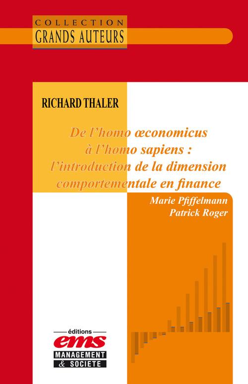 Patrick Roger Richard Thaler - De l´homo oeconomicus à l´homo sapiens : l´introduction de la dimension comportementale en finance