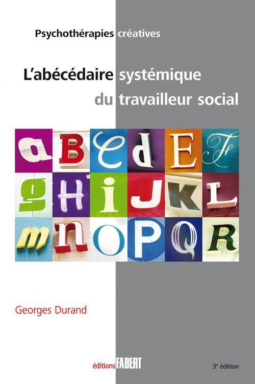 Georges Durand L'abécédaire systémique du travailleur social