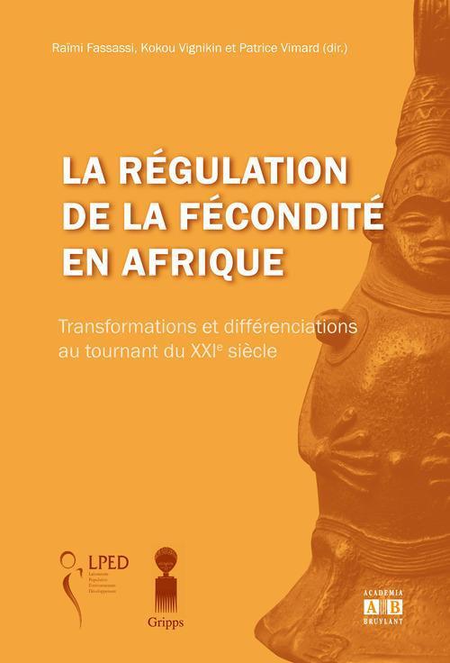 R Fassassi La régulation de la fécondité en Afrique ; transformations et différenciations au tournant du XXIe siècle