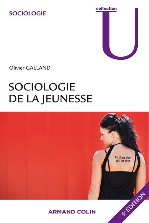 Olivier Galland Sociologie de la jeunesse