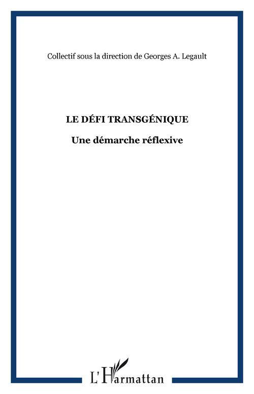 Georges Legault Le défi transgénique ; une démarche réflexive