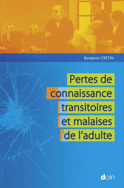 Benjamin Cretin Pertes de connaissance transitoires et malaises de l'adulte
