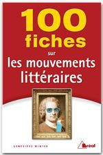 100 fiches sur les mouvements littraires