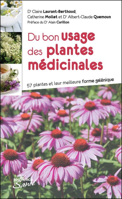 Claire Laurant-Berthoud Du bon usage des plantes médicinales