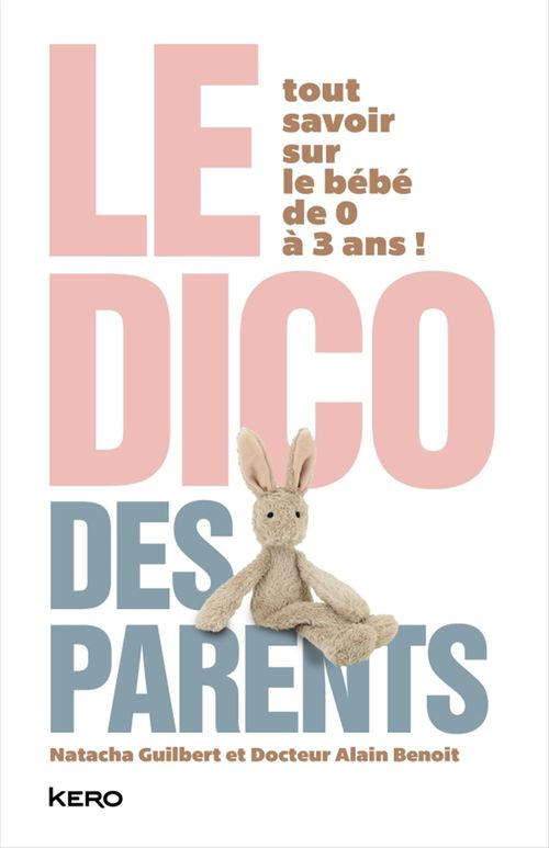 Alain Benoit Natacha Guilbert Le dico des parents