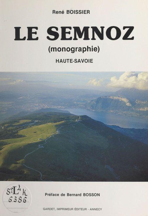 René Boissier Le Semnoz (monographie) : Haute-Savoie
