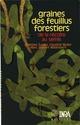 Graines des feuillus forestiers ; de la r�colte au semis